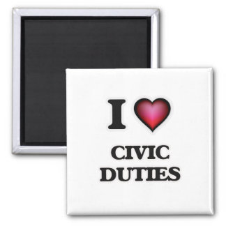 I love Civic Duties Magnet