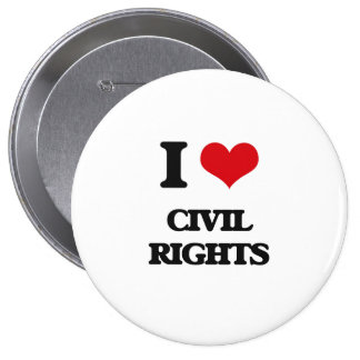 I love Civil Rights Buttons