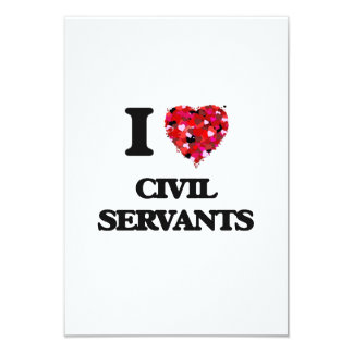 I love Civil Servants 3.5x5 Paper Invitation Card