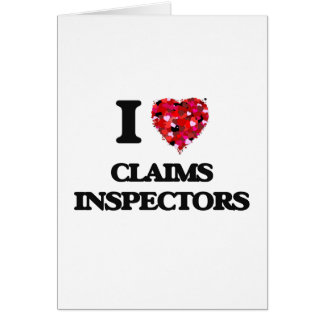 I love Claims Inspectors Greeting Card