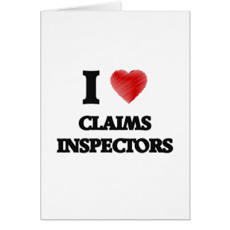 I love Claims Inspectors (Heart made from words) Greeting Card