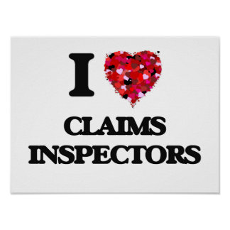 I love Claims Inspectors Poster