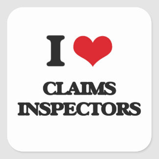 I love Claims Inspectors Square Stickers