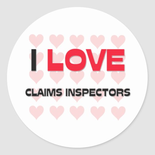 I LOVE CLAIMS INSPECTORS STICKERS