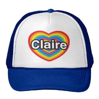 I love Claire. I love you Claire. Heart Trucker Hats