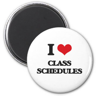 I love Class Schedules Refrigerator Magnet