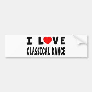 I Love Classical Dance Bumper Stickers