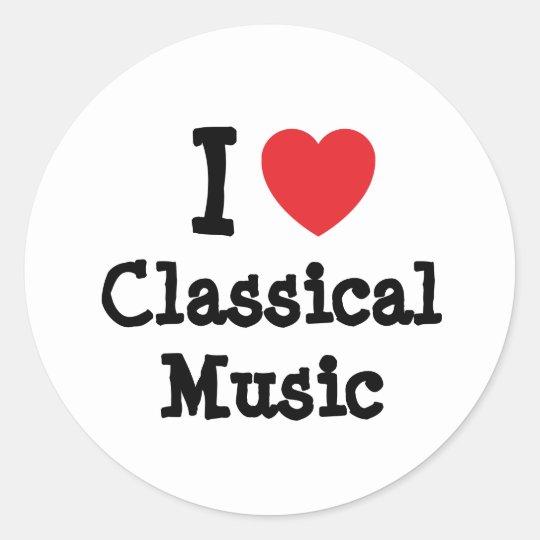 I love Classical Music heart custom personalized Classic Round Sticker