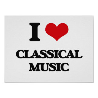 I Love CLASSICAL MUSIC Poster