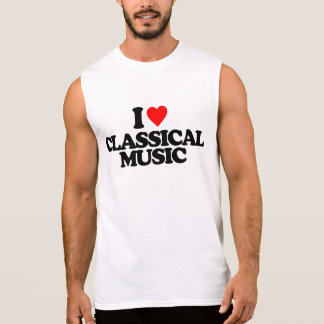 I LOVE CLASSICAL MUSIC SLEEVELESS SHIRT
