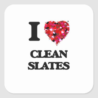 I love Clean Slates Square Sticker