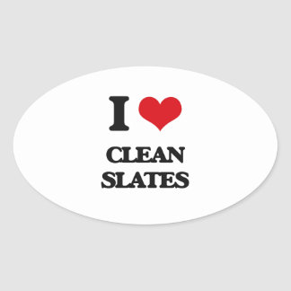 I love Clean Slates Oval Sticker