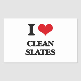 I love Clean Slates Rectangle Sticker