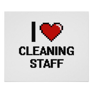 I love Cleaning Staff Poster