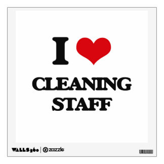 I love Cleaning Staff Wall Decal
