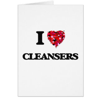 I love Cleansers Greeting Card