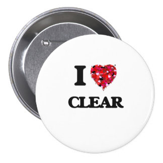 I love Clear 3 Inch Round Button