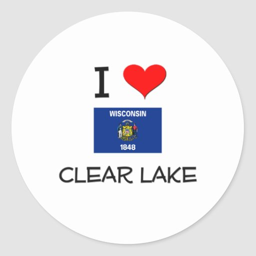 I Love Clear Lake Wisconsin Round Sticker