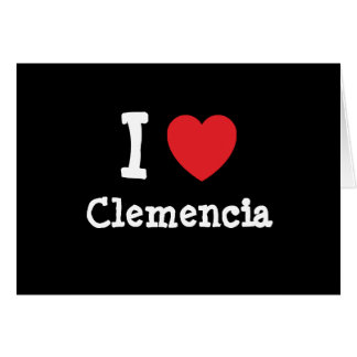 I love Clemencia heart T-Shirt Greeting Cards