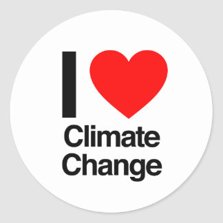 i love climate change round sticker
