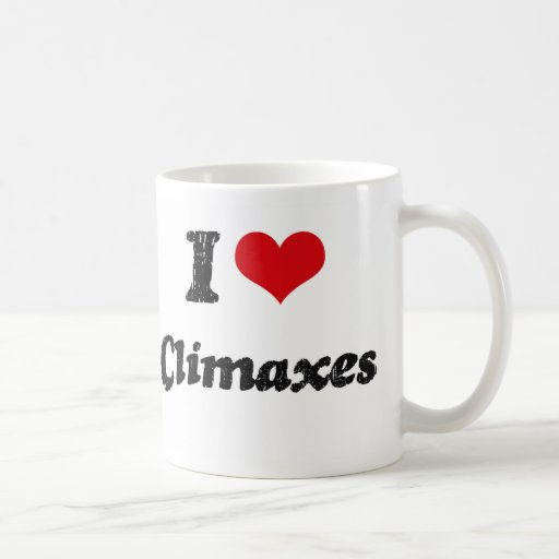 I love Climaxes Coffee Mugs