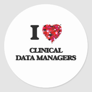 I love Clinical Data Managers Classic Round Sticker