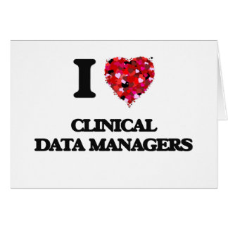 I love Clinical Data Managers Greeting Card