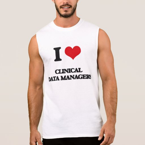 I love Clinical Data Managers Sleeveless T-shirt Tank Tops, Tanktops Shirts