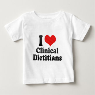 I Love Clinical Dietitians Baby T-Shirt