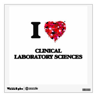 I Love Clinical Laboratory Sciences Wall Decal
