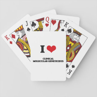 I love Clinical Molecular Geneticists Poker Cards