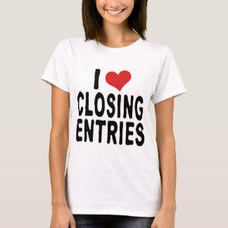 I LOVE CLOSING ENTRIES T-Shirt