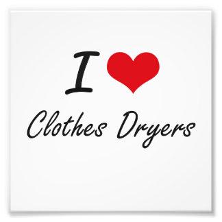 I love Clothes Dryers Artistic Design Photo Print