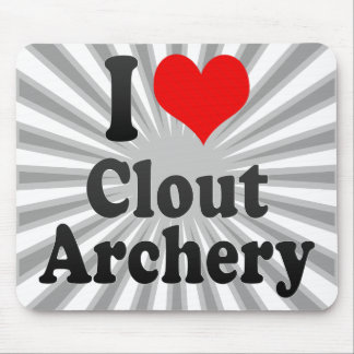I love Clout Archery Mouse Pad