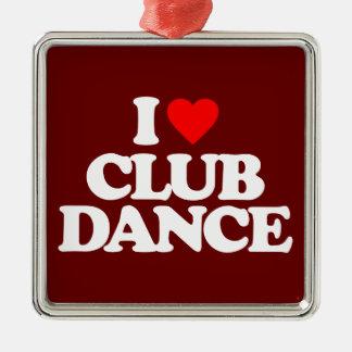 I LOVE CLUB DANCE METAL ORNAMENT