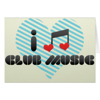 I Love Club Music Greeting Card