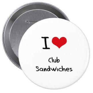 I love Club Sandwiches Pinback Button