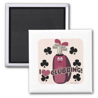 I Love Clubbing! Magnet