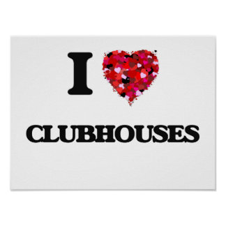 I love Clubhouses Poster