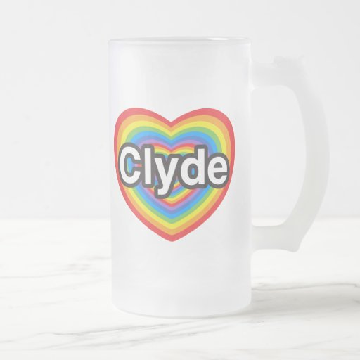 I love Clyde. I love you Clyde. Heart 16 Oz Frosted Glass Beer Mug