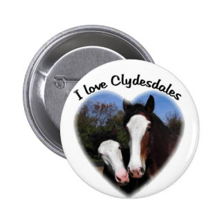 I love clydesdales pinback button