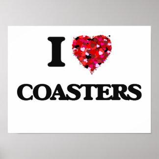 I love Coasters Poster
