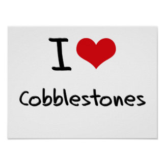 I love Cobblestones Print