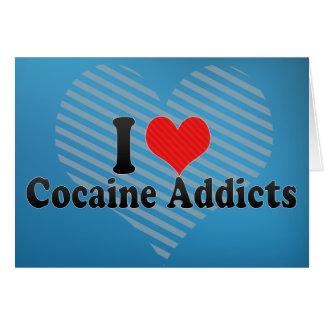 I Love Cocaine Addicts Card