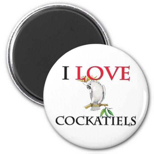 I Love Cockatiels Magnet