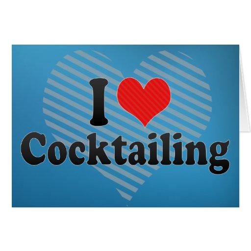 I Love Cocktailing Card