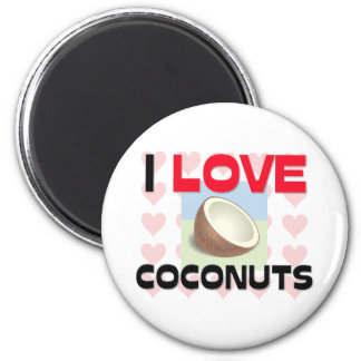 I Love Coconuts 2 Inch Round Magnet