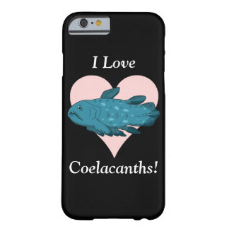 I Love Coelacanths! Barely There iPhone 6 Case