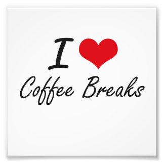 I love Coffee Breaks Photo Print