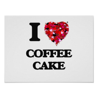 I love Coffee Cake Poster
